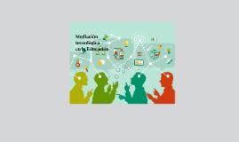 Mediación Tecnologica en la Educacion