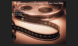 """Representation of Native Americans in """"Mass Media"""" Today's society"""