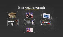 Ética e Meios de Comunicação
