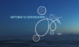 Copy of SISTEMAS DE LUBRICACION