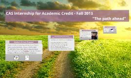 CAS Internship for Academic Credit - Fall 2013
