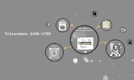 Telescopes 1400-1700