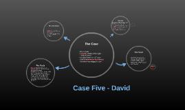 Case Five - David