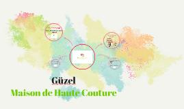 güzel : Maison de haute couture