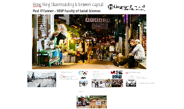 Hong Kong Skateboarding and Network Capital