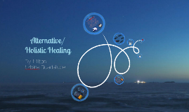 Alternative/ Holistic Healing