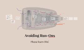 Avoiding Run-Ons