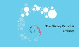 The Disney Princess Dresses