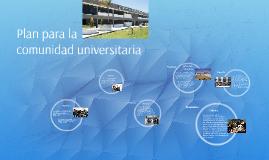 Plan para la comunidad universitaria