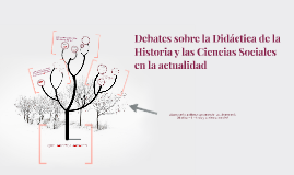 Debates sobre la Didáctica de la Historia y las Ciencias Soc