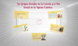 Los Grupos Sociales de la Colonia y el Rol Social de la Igle