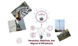 Kepependudukan, Mobilitas, dan Migrasi di DKI Jakarta