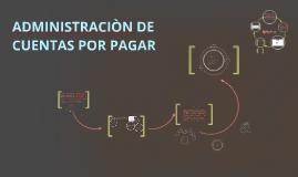 Copy of ADMINISTRACIÒN DE CUENTAS POR PAGAR