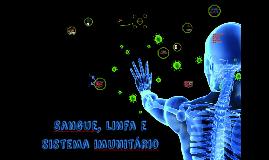 Copy of SANGUE, LINFA E SISTEMA IMUNOLÓGICO