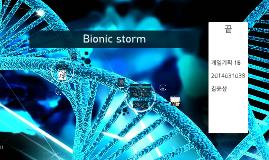 Bionic storm