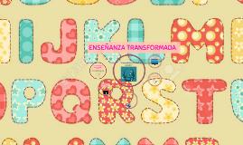 Copy of Copy of Enfoque de la Enseñanza Transformada
