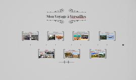 Mon Voyage à Versailles