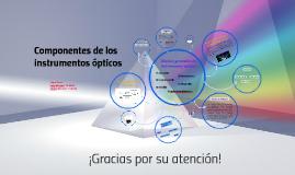 Copy of Copy of Componentes de los instrumentos ópticos