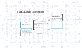 5. Schoolbrede interventies