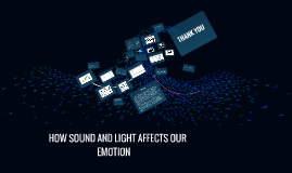 HOW SOUND AND LIGHT AFFECTS OUR EMOTION