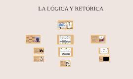 LA LÓGICA Y RETÓRICA