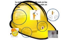 Copy of La enfermedad de la silicosis en los trabajadores de la cons