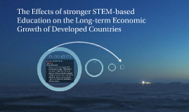 Effect of STEM Education on the Economic Growth of Developed Countries