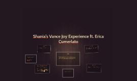 Shania's Vance Joy Experience ft. Erica Cumerlato