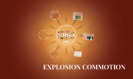 EXPLOSION COMMOTION