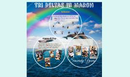 Tri Deltas in March