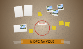 Is DFC for YOU?