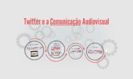 Twitter e a Comunicação Audiovisual