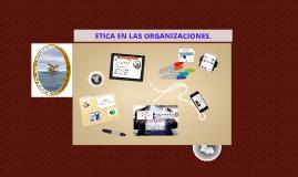 Copy of ETICA EN LAS ORGANIZACIONES.
