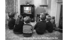 Television: More than What Meets the Eye