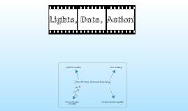Lights, Data, Action!