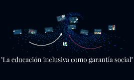 La educación inclusiva como garantía social