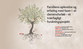Copy of Familiens oplevelse og erfaring med faser i  et demensforløb
