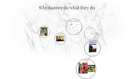 Why hunter do what they do