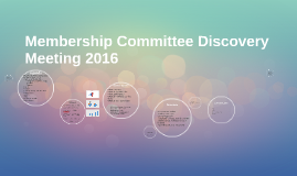 Membership Committee Discovery Meeting 2016