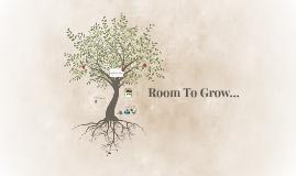 Room To Grow...