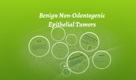 Copy of Benign Non-Odontogenic