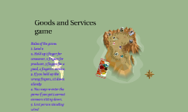 Goods and Services game