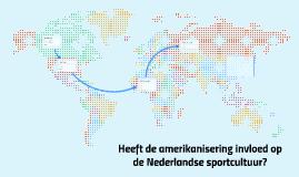 Heeft de amerikanisering invloed op de Nederlandse sportculu