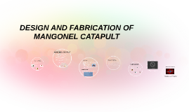 DESIGN AND FABRICATION OF MANGONEL CATAPULT