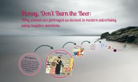 Honey, Don't Burn the Beer: