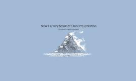 New Faculty Seminar Final Presentation