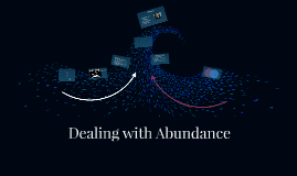 Dealing with Abundance