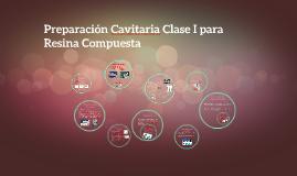 Preparación Cavitaria Clase I para Resina Compuesta