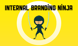 Tips and Tricks to Become an Internal Branding Ninja