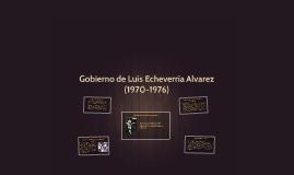 Gobierno de Luís Echeverría Alvarez  (1970-1976)
